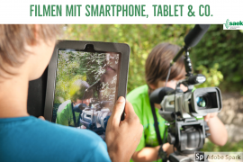 Filmen mit Smartphone, Tablet & Co.